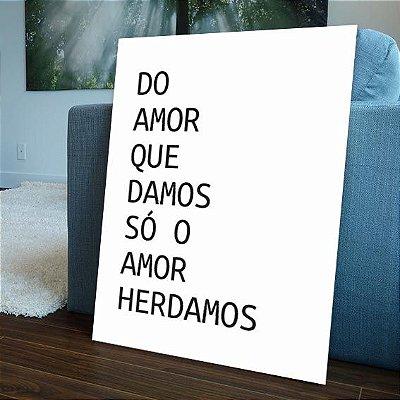 Placa Decorativa Amor Herdamos (AL) 30X40CM