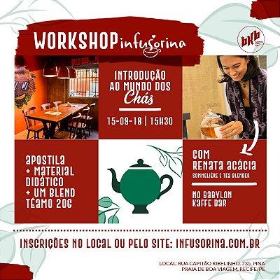 Workshop de Chás ♥ Recife/PE- 15/09/2018 - 15h30 no Babylon Kaffe Bar