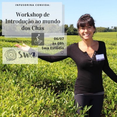 Workshop de Chás ♥ Florianópolis/SC - 06/07/2019 - 09h no Swa Estúdio
