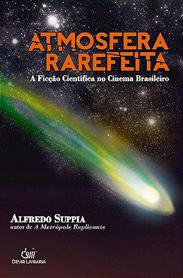 ATMOSFERA RAREFEITA A FICÇÃO CIENTÍFICA NO CINEMA BRASILEIRO LIVRO NOVO