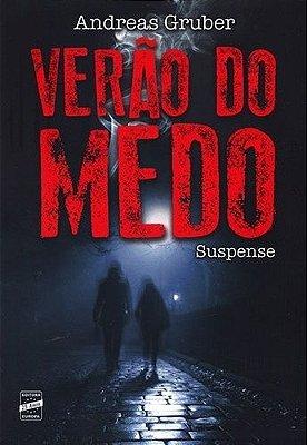VERÃO DO MEDO ANDREAS GRUBER EDIT. EUROPA LIVRO NOVO LACRADO