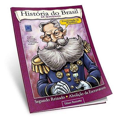 HISTÓRIA DO BRASIL EM QUADRINHOS PROCLAMAÇÃO DA REPÚBLICA HQ NOVO