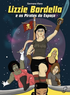 LIZZIE BORDELLO E AS PIRATAS DO ESPAÇO QUADRINHOS HQ NOVO