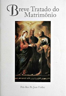 Breve tratado do matrimônio - Rev. Pe. Jean Viollet
