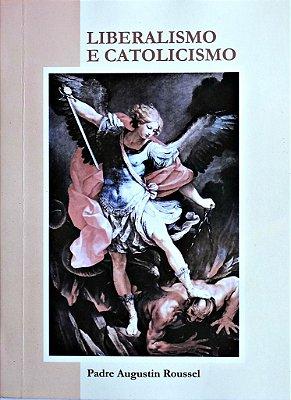 Liberalismo e catolicismo - Rev. Pe. Augustin Roussel