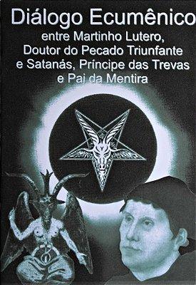 Diálogo Ecumênico entre Martinho Lutero e Satanás