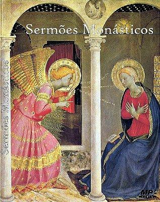 Sermões Monásticos - Rev. Prior Dom Tomás de Aquino
