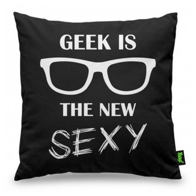 Almofada Geek Is The New Sexy