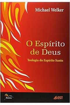 O Espírito de Deus: Teologia do Espírito Santo