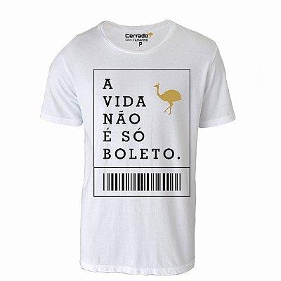 Camiseta Gola Básica Cerrado Brasil - A Vida Não É Só Boleto