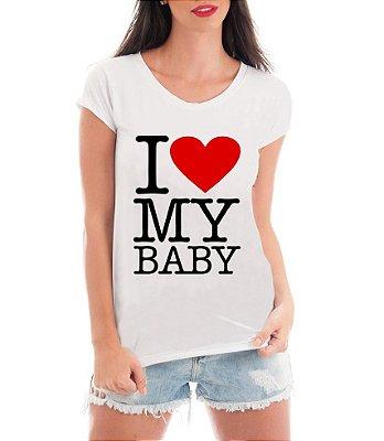 Camiseta Feminina Gestante Grávidas Frases I love Amo My Baby - Personalizada/ Estampadas/ Camiseteria/ Estamparia/ Estampar/ Personalizar/ Customizar/ Criar/ Camisa Blusas Baratas Modelos Legais Loja Online