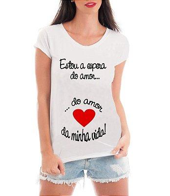 Camiseta Feminina Espera Do Amor - Frases Engraçadas Grávidas  Personalizadas/ Customizadas/ Estampadas/ Camiseteria/ Estamparia/ Estampar/ Personalizar/ Customizar/ Criar/ Camisa Blusas