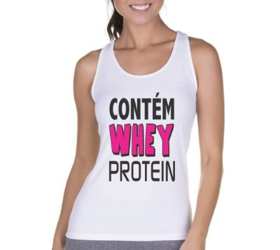 Camiseta Regata Feminina Fitness Academia Frases Contém Whey Protein - Personalizadas/ Customizadas/ Camiseteria/ Camisa T-shirts Baratas Modelos Legais Loja Online