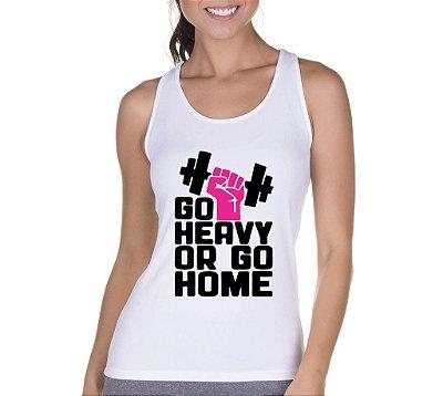 Camiseta Regata Feminina Fitness Academia Frases Go Heavy or Go Home - Personalizadas/ Customizadas/ Camiseteria/ Camisa T-shirts Baratas Modelos Legais Loja Online