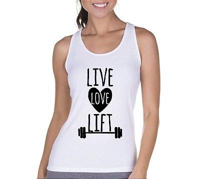 Camiseta Regata Feminina Academia Frases Live Love Lift  - Personalizadas/ Customizadas/ Camiseteria/ Camisa T-shirts Baratas Modelos Legais Loja Online