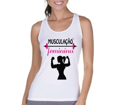 Camiseta Regata Feminina Academia Frases Musculação Feminina - Personalizadas/ Customizadas/ Camiseteria/ Camisa T-shirts Baratas Modelos Legais Loja Online