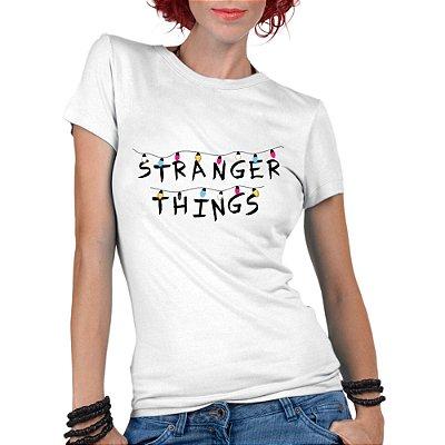 Camiseta Feminina Stranger Things Seriado Séries Netflix - Personalizadas/ Customizadas/ Estampadas/ Camiseteria/ Estamparia/ Estampar/ Personalizar/ Customizar/ Criar/ Camisa Blusas Baratas Modelos Legais Loja Online