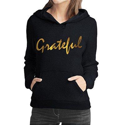 Moletom Feminino Grateful Grato Gratidão - Moletons Personalizados Blusa/ Casacos Baratos/ Blusão/ Jaqueta Canguru