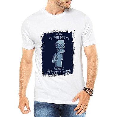Camiseta Masculina Branca Só Não Te Dou Outra Porque Aceitei Jesus Seu Madruga - Personalizadas/ Customizadas/ Estampadas/ Camiseteria/ Estamparia/ Estampar/ Personalizar/ Customizar/ Criar/ Camisa Blusas Baratas Modelos Legais Loja Online