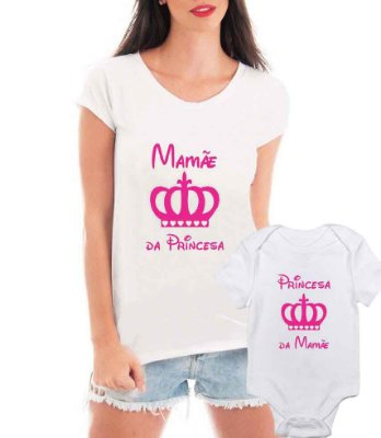 Camiseta Blusa T-shirt e Body Tal Mãe Tal Filha Princesa - Personalizadas/ Customizadas/ Estampadas/ Camiseteria/ Estamparia/ Estampar/ Personalizar/ Customizar/ Criar/ Camisa Blusas Baratas Modelos Legais Loja Online