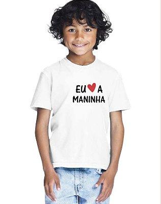Camiseta Infantil Menino Eu Amo a Maninha- Personalizadas/ Customizadas/ Estampadas/ Camiseteria/ Estamparia/ Estampar/ Personalizar/ Customizar/ Criar/ Camisa Blusas Baratas Modelos Legais Loja Online