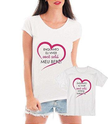Camisetas Tal Mãe Tal Filha ou Filho Enquanto Eu Viver Amor De Mãe - Personalizadas/ Customizadas/ Estampadas/ Camiseteria/ Estamparia/ Estampar/ Personalizar/ Customizar/ Criar/ Camisa Blusas Baratas Modelos Legais Loja Online