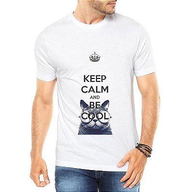 Camiseta Branca Cinza Keep Calm And Be Cool - Personalizadas/ Customizadas/ Estampadas/ Camiseteria/ Estamparia/ Estampar/ Personalizar/ Customizar/ Criar/ Camisa Blusas Baratas Modelos Legais Loja Online