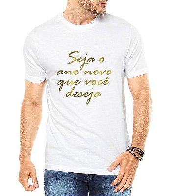 Camiseta Seja o Ano Novo Que Você Deseja 2019 Réveillon Branca Masculina