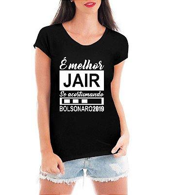 Camiseta Bolsonaro Presidente Feminina 2019 Jair Eleito Acostumando - Personalizadas/ Customizadas/ Estampadas/ Camiseteria/ Estamparia/ Estampar/ Personalizar/ Customizar/ Criar/ Camisa Blusas Baratas Modelos Legais Loja Online