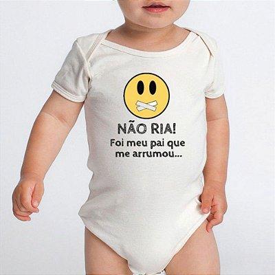 Body Bebê Frases Divertidas Papai Não Ria - Roupinhas Macacão Infantil Bodies Roupa Manga Curta Menino Menina Personalizados