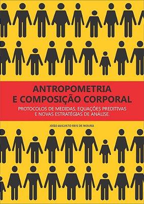 Antropometria e Composição Corporal: Protocolos de Medidas, Equações Preditivas e Novas Estratégias de Análise