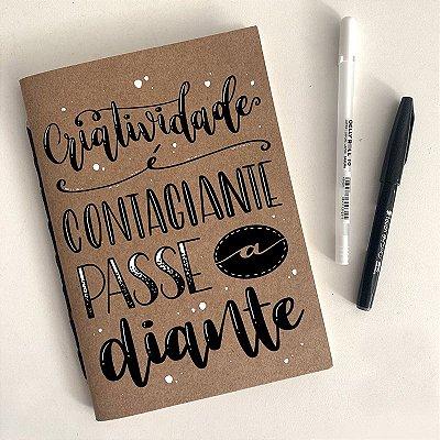 """Moleskine Artesanal """"Criatividade é contagiante"""""""