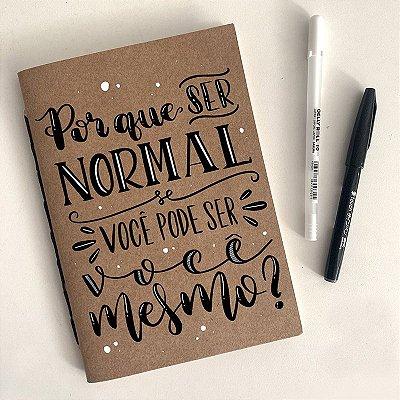 "Moleskine Artesanal ""Por que ser normal"""