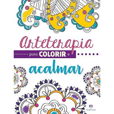 ARTETERAPIA - MANDALAS PARA ACALMAR, INSPIRAR, REFLETIR