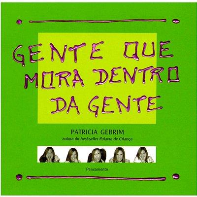 GENTE QUE MORA DENTRO DA GENTE por Patricia Gebrin