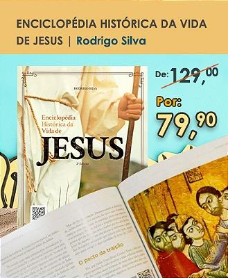 Enciclopédia Histórica a Vida de Jesus