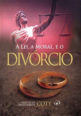 A LEI, A MORAL E O DIVÓRCIO