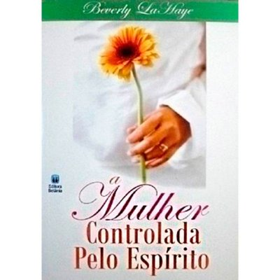 A MULHER CONTROLADA PELO ESPÍRITO SANTO