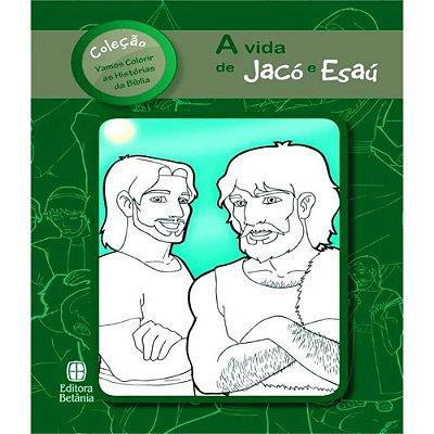 A VIDA DE JACÓ E ESAÚ