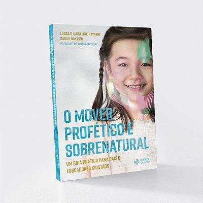O MOVER PROFÉTICO E SOBRENATURAL