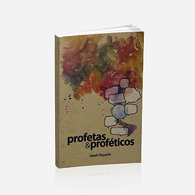 PROFETAS & PROFÉTICOS