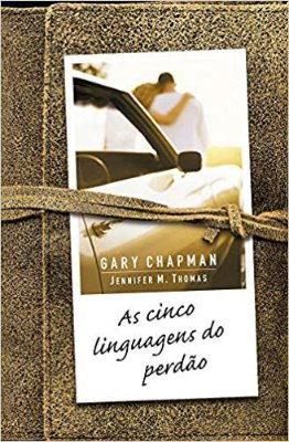 AS CINCO LINGUAGENS DO PERDÃO