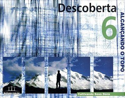 DESCOBERTA 6 - ALCANÇANDO O TOPO