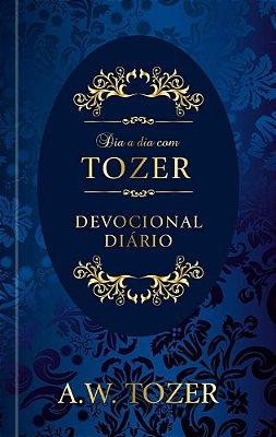 DIA A DIA COM TOZER DEVOCIONAL DIÁRIO - A. W. TOZER