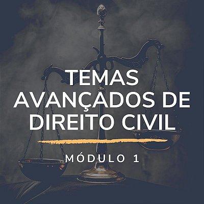 Módulo 1: Temas Avançados de Direito Civil