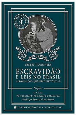 ESCRAVIDÃO E LEIS NO BRASIL, de Ibsen Noronha