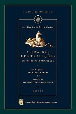 A ERA DAS CONTRADIÇÕES, de Ives Gandra da Silva Martins