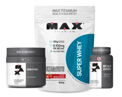 Combo Super Whey + Creatina + BCAA - Max Titanium