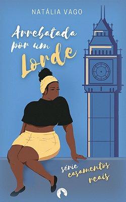 E-book Arrebatada por um Lorde: Casamentos Reais
