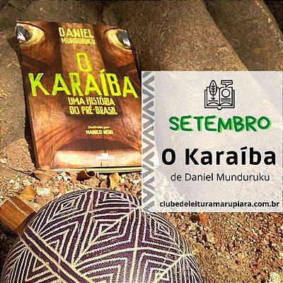 [SETEMBRO] O Karaíba, de Daniel Munduruku